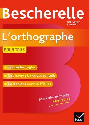 Bescherelle L'orthographe pour tous - hatier - 9782401054509