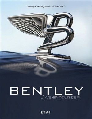 Bentley - etai - editions techniques pour l'automobile et l'industrie - 9782726897867 -