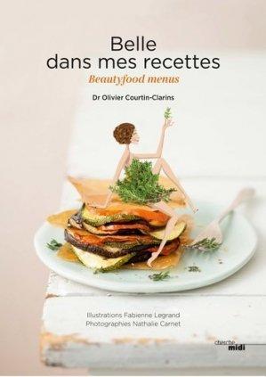 Belle dans mes recettes - Le Cherche Midi - 9782749164533 -