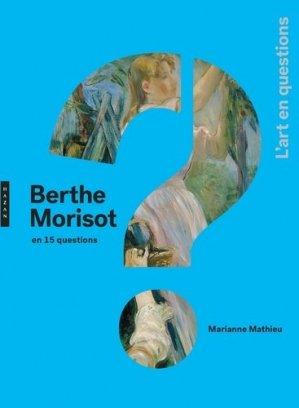 Berthe Morisot en 15 questions - Hazan - 9782754110648 -