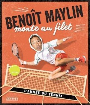 Benoît Maylin monte au filet. Les chroniques déjantées du tennis - Amphora - 9782757603826 -