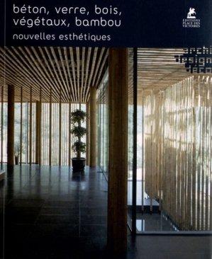 Béton, verre, bois, végétaux, bambou - Place des Victoires - 9782809904468 -