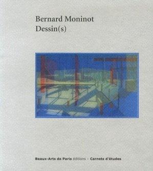 Bernard Moninot. Dessin(s) - ENSBA - 9782840564294 -