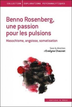 Benno Rosenberg, une passion pour les pulsions - In Press - 9782848355337 -