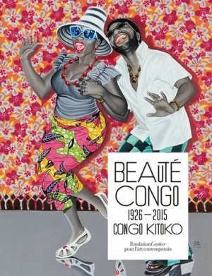 Beauté Congo 1926-2015. Congo Kitoko - fondation cartier pour l'art - 9782869251182 -