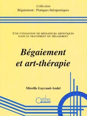 Bégaiement et art-thérapie - ortho  - 9782906896826