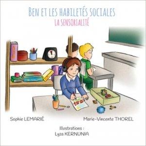 Ben et les habiletés sociales : La sensorialité - autisme france - 9782917150481 -