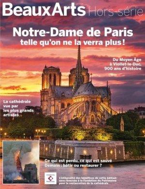 Beaux Arts Magazine Hors-série : Notre-Dame de Paris telle qu'on ne la verra plus ! - beaux arts - 9791020405739 -