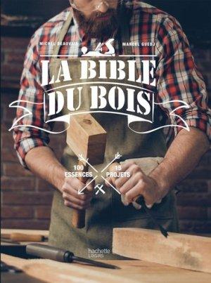 Bible du bois - hachette - 9782012407657 - rechargment cartouche, rechargement balistique