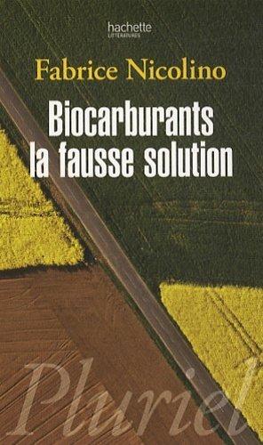 Biocarburants, la fausse solution - Hachette - 9782012705265 -