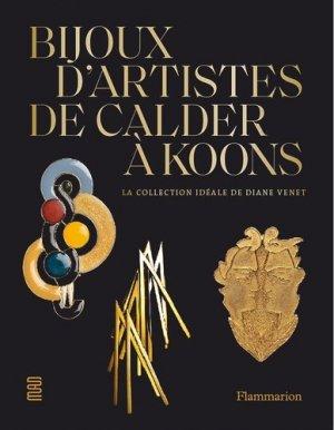 Bijoux d'artistes de Calder à Jeff Koons. La collection idéale de Diane Venet - Flammarion - 9782081427075 -
