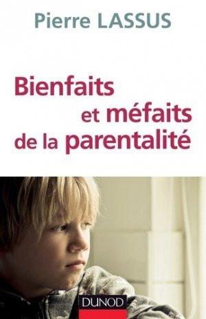 Bienfaits et méfaits de la parentalité - dunod - 9782100590070 -
