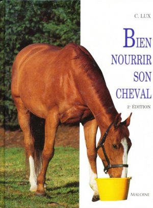 Bien nourrir son cheval - maloine - 9782224025335 -
