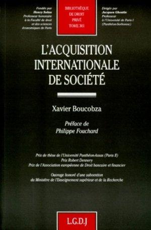 BIBLIOTHEQUE DE DROIT PRIVE. Tome 301, L'acquisition internationale de société - LGDJ - 9782275017471 -