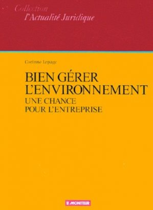 Bien gérer l'environnement. Une chance pour l'entreprise - groupe moniteur - 9782281122633 -