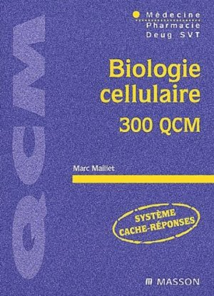 Biologie cellulaire 300 QCM - elsevier / masson - 9782294008863 -