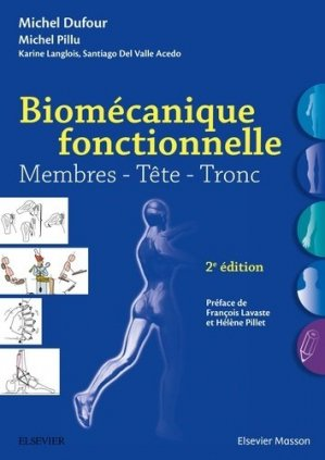 Biomécanique fonctionnelle  Membres-Tête-Tronc-elsevier / masson-9782294750939