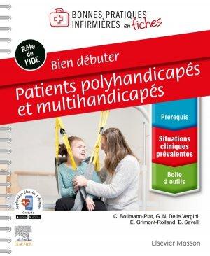 Bien débuter. Patients polyhandicapés et multihandicapés - elsevier / masson - 9782294760747 -