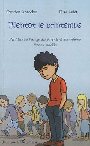 Bientôt le printemps. Petit livre à l'usage des parents et des enfants face au suicide - l'harmattan - 9782296117426 -