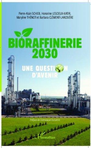 Bioraffinerie 2030 - l'harmattan - 9782343044583 -