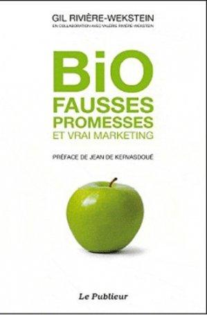 Bio fausses promesses et vrai marketing - Le Publieur - 9782350610191 -