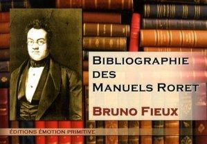 Bibliographie des manuels Roret - Emotion Primitive - 9782354221515 -