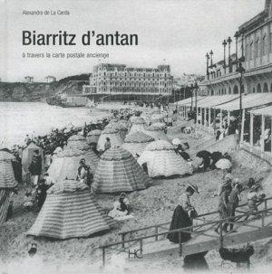 Biarritz d'antan. A travers la carte postale ancienne - hc  - 9782357200685 -