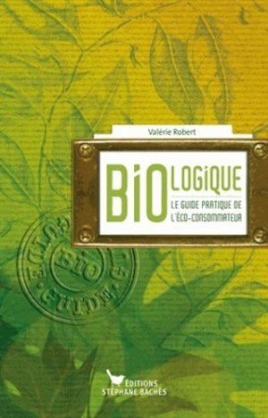Bio-logique - stéphane bachès - 9782357520813 -