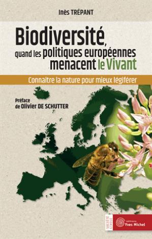 Biodiversité, quand les politiques européennes menacent le vivant - yves michel - 9782364290969 -
