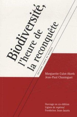 Biodiversité, l'heure de la reconquête - éditions lignes de repères / fondation jean jaurès - 9782366090024 -
