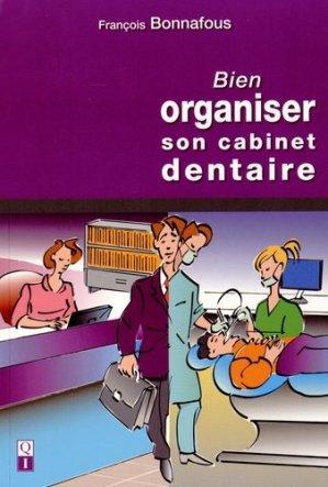 Bien organiser son cabinet dentaire - quintessence international - 9782366150179 -