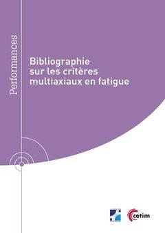 Bibliographie sur les criteres multiaxiaux en fatigue - cetim - 9782368941089 -