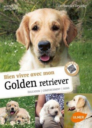 Bien vivre avec mon Golden Retriever : éducation, comportement, soins - ulmer - 9782379220081 -
