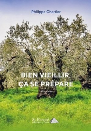 Bien vieillir, ça se prépare - Saint Honoré Editions - 9782407013319 -