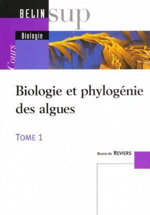 Biologie et phylogénie des algues Tome 1 - belin - 9782701130835