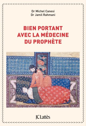 Bien portant avec la médecine du prophète - lattes - 9782709661737 -