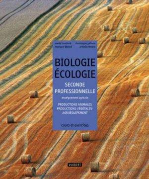 Biologie Ecologie 2e professionnelle enseignement agricole - Vuibert - 9782711722242 -