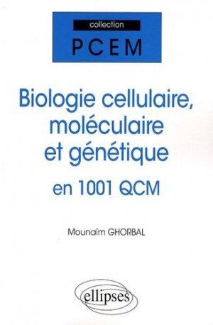 Biologie cellulaire, moléculaire et génétique en 1001 QCM - ellipses - 9782729840594 -