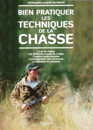 Bien pratiquer les techniques de la chasse - de vecchi - 9782732889467 -