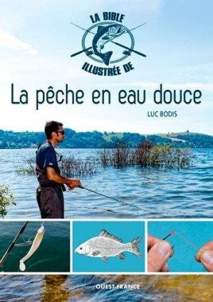 Bible illustrée de la pêche en eau douce - Ouest-France - 9782737382420 -