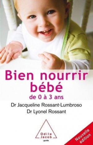 Bien nourrir bébé de 0 à 3 ans - odile jacob - 9782738118608 -
