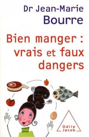 Bien manger : vrais et faux dangers - odile jacob - 9782738121677 -