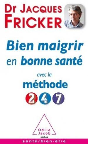 Bien Maigrir en bonne santé avec la méthode 2-4-7 - odile jacob - 9782738134042 -