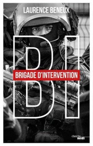BI. Brigade d'intervention - Le Cherche Midi - 9782749163536 -