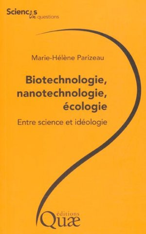 Biotechnologie, nanotechnologie, écologie - quae  - 9782759208814 -