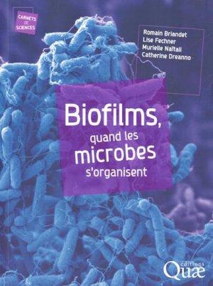 Biofilms, quand les microbes s'organisent - quae  - 9782759217649 -