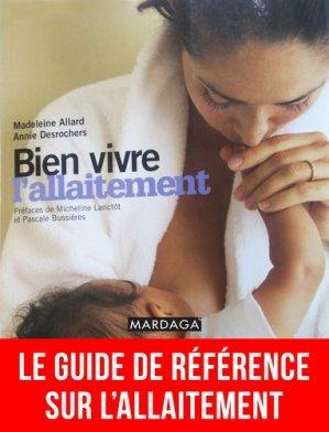 Bien vivre l'allaitement - mardaga - 9782804705701 -