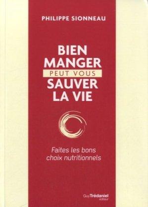 Bien manger peut vous sauver la vie - guy tredaniel editions - 9782813206763 -