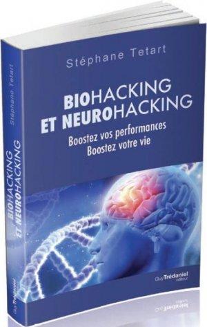Biohacking et neurohacking - guy tredaniel editions - 9782813221339 - livre médecine 2020, livres médicaux 2021, livres médicaux 2020, livre de médecine 2021