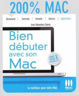 Bien débuter avec son Mac - micro application - 9782822401388 -